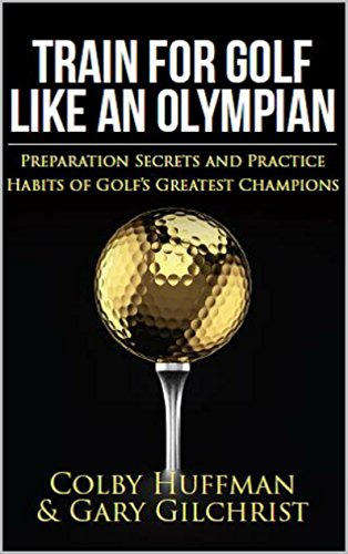 Train For Golf Like an Olympian: Prepare for Peak Performances Like Olympians in Other Sports (English Edition)