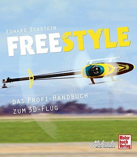 Freestyle: Das Profi-Handbuch zum 3D-Flug