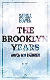 The Brooklyn Years - Wovon wir träumen von Sarina Bowen