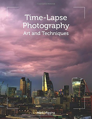 Time-lapse Photography: Art and Techniques