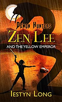 Book cover image for Demon Hunters: Zen Lee And The Yellow Emperor