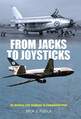From Jacks to Joysticks: An Aviation Life: Engineer to Commercial Pilot (English Edition)