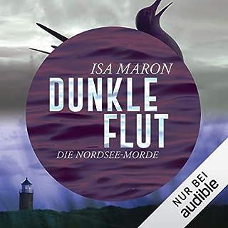 Dunkle Flut     Die Nordsee-Morde 1              Autor:                                                                                                                                 Isa Maron                               Sprecher:                                                                                                                                 Elena Wilms                      Spieldauer: 11 Std. und 15 Min.     162 Bewertungen     Gesamt 4,2