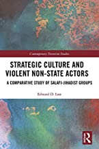 Strategic Culture and Violent Non-State Actors: A Comparative Study of Salafi-Jihadist Groups (Contemporary Terrorism Stud...