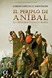 El periplo de Aníbal: Sus primeros pasos en Iberia