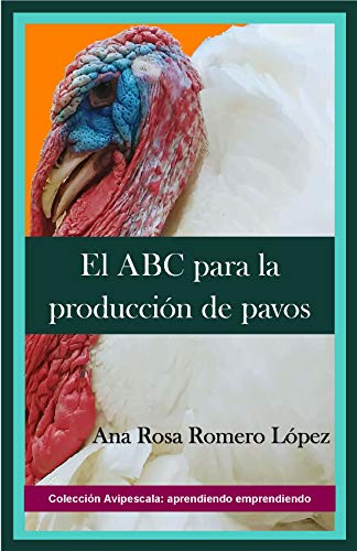 El ABC para la producción de pavos (Avipescala)