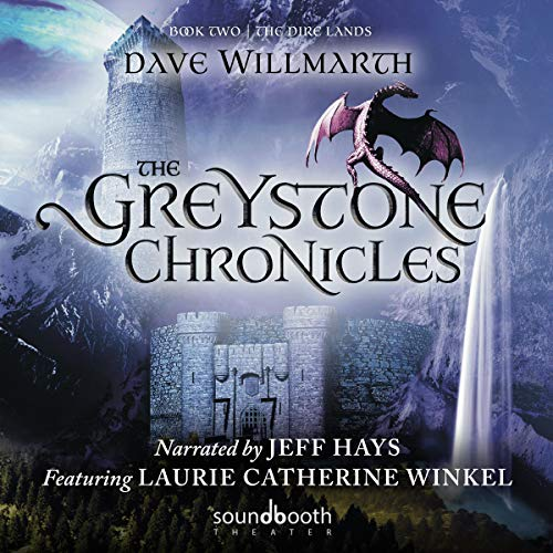 The Greystone Chronicles, Book Two: The Dire Lands     The Greystone Chronicles Series, Book 2              By:                                                                                                                                 Dave Willmarth                               Narrated by:                                                                                                                                 Jeff Hays,                                                                                        Laurie Catherine Winkel                      Length: 16 hrs and 8 mins     3 ratings     Overall 5.0