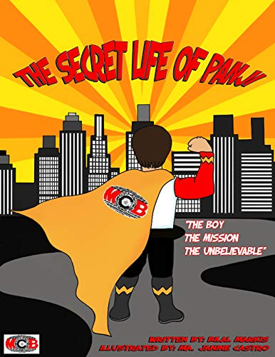 THE SECRET LIFE OF PANJI: THE BOY, THE MISSION, THE UNBELIEVABLE (THE SECRET LIFE OF PANJI 1) (English Edition)