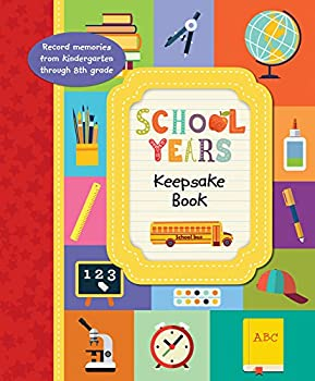 School Years Keepsake Book  Record Memories From Kindergarten Though Eighth Grade