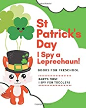 St Patrick's Day Books for Preschool - I Spy a Leprechaun!: Baby's First I Spy for Toddlers - Ages 2-5 Years
