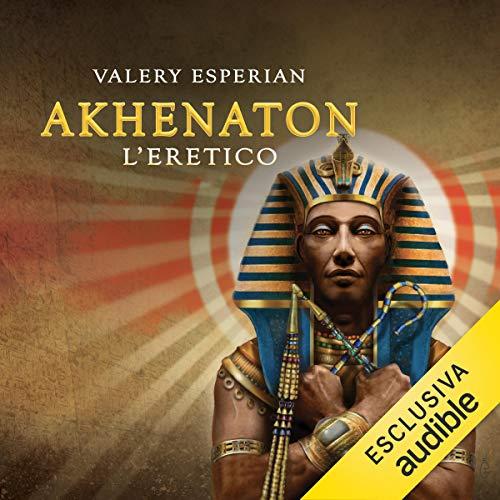 Akhenaton. L'eretico copertina