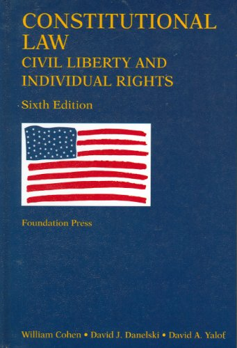 Constitutional Law, Civil Liberty and Individual Rights (University Casebook Series)