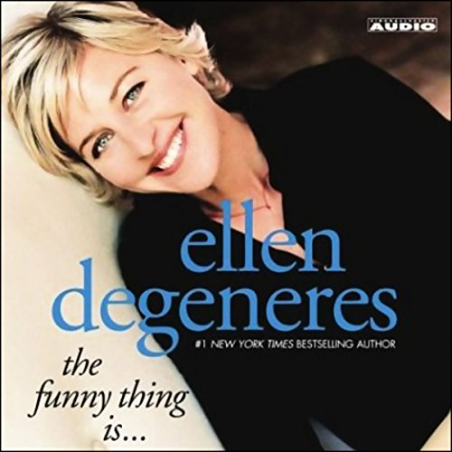 The Funny Thing Is...                   By:                                                                                                                                 Ellen DeGeneres                               Narrated by:                                                                                                                                 Ellen DeGeneres                      Length: 3 hrs and 10 mins     1,000 ratings     Overall 3.8