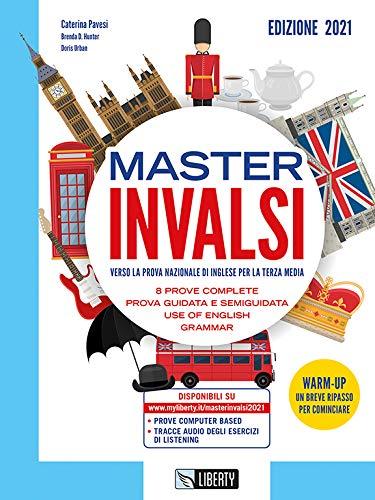 Master INVALSI. Verso la prova nazionale di inglese per la terza media. 8 prove complete, use of English, grammar. Per la Scuola media