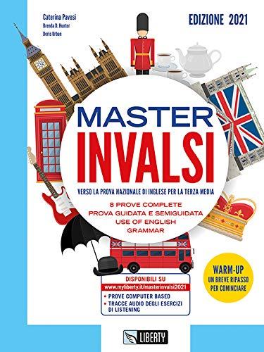 Master INVALSI. Verso la prova nazionale di inglese per la terza media. 8 prove complete, use of English, grammar. Per la Scuola media