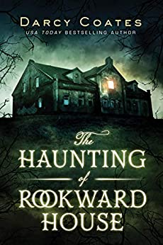 The Haunting of Rookward House by [Darcy Coates]
