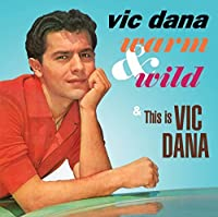 Warm & Wild / This is Vic Dana by Vic Dana