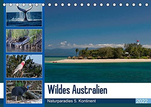Wildes Australien - Naturparadies 5. Kontinent (Tischkalender 2022 DIN A5 quer)