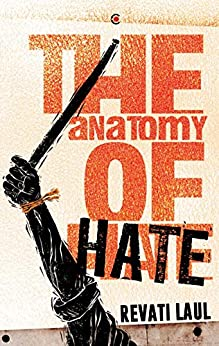 The Anatomy of Hate by [Revati Laul]