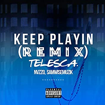 Keep Playin (Remix)