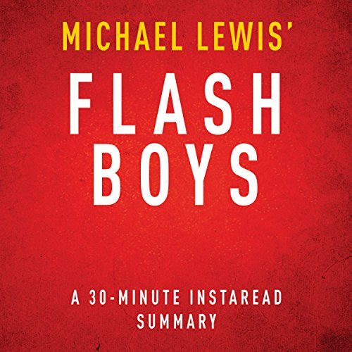 Flash Boys: A Wall Street Revolt by Michael Lewis - A 30 Minute Summary audiobook cover art