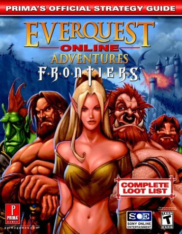Everquest Online Adventures: Frontiers: Prima's Official Strategy Guide: Frontiers - The Official Strategy Guide