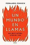 Un mundo en llamas: Una breve historia entre 1914 y 1945 (Memoria Crítica)