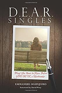 D.E.A.R Singles - What You Need to Know Before YOU ENTER a Relationship