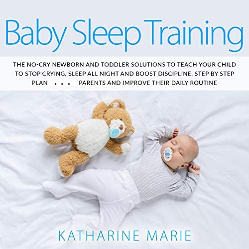 Baby Sleep Training The No Cry Newborn and Toddler Solutions to Teach Your Child to Stop Crying product image