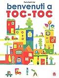 Benvenuti a Toc-Toc. Ediz. a colori