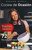 COCINA DE OCASIÓN - POSTRES NAVIDEÑOS: 72 recetas deliciosas (Colección Santa Chef nº 62)