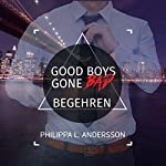 Good Boys Gone Bad - Begehren
