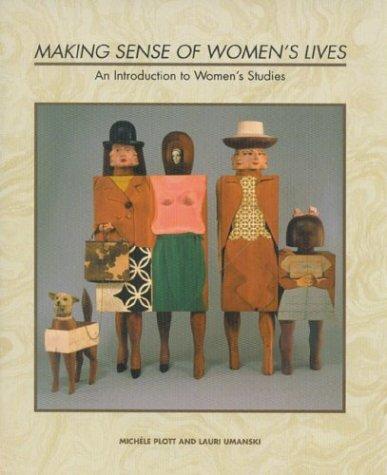 Making Sense of Women's Lives: An Introduction to Women's Studies