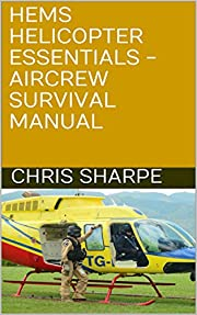 HEMS Helicopter Essentials - Aircrew Survival Manual