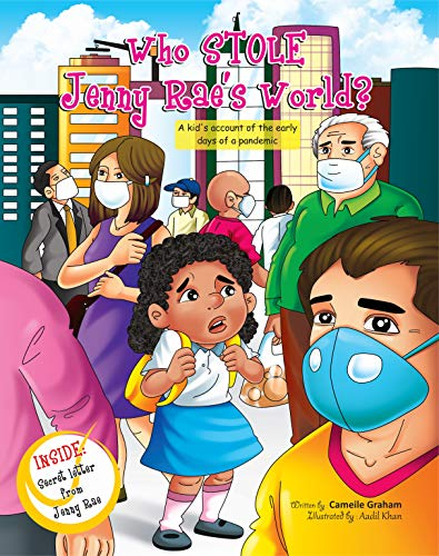Who STOLE Jenny Rae's World? A kid's account of the early days of a pandemic (English Edition)