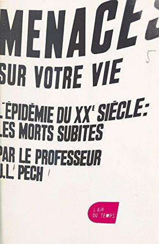 Menaces sur votre vie: L'épidémie du XXe siècle : les morts subites (L'Air du Temps) (French Edition)