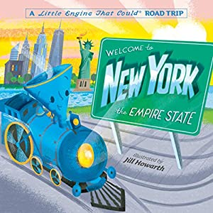 Welcome to New York: A Little Engine That Could Road Trip (The Little Engine That Could)