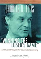 Winning the Loser's Game: Timeless Strategies for Successful Investing (Winning the Loser's Game, 3rd ed)