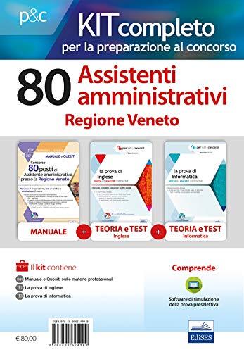 Kit concorso 80 posti di assistente amministrativo presso la Regione Veneto. Manuale di preparazione, test di verifica e simulazioni d'esame. Con software di simulazione