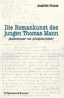 """Die Romankunst des jungen Thomas Mann: """"Buddenbrooks"""" und """"Koenigliche Hoheit"""""""
