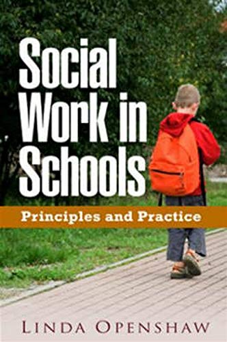 Social Work in Schools: Principles and Practice (Clinical Practice with Children, Adolescents, and Families)