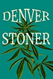 Denver Stoner: Lined 6'x 9' 108 Page Journal Notebook (Stoner Series, Band 4)