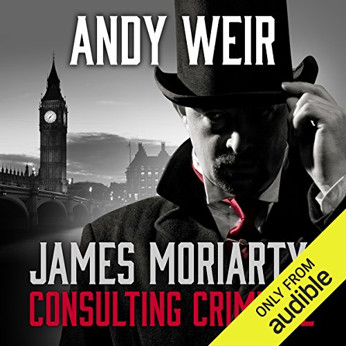 James Moriarty, Consulting Criminal                   Auteur(s):                                                                                                                                 Andy Weir                               Narrateur(s):                                                                                                                                 Graeme Malcolm                      Durée: 1 h et 10 min     61 évaluations     Au global 4,5