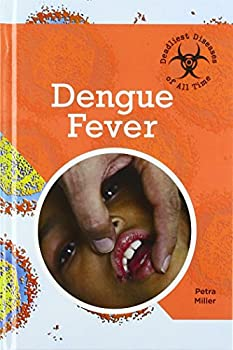 Dengue Fever - Book  of the Deadliest Diseases of All Time