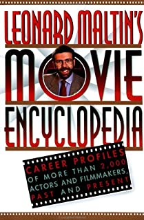 Leonard Maltin's Movie Encyclopedia: Career Profiles of More than 2000 Actors and Filmmakers, Past and Present (Reference)