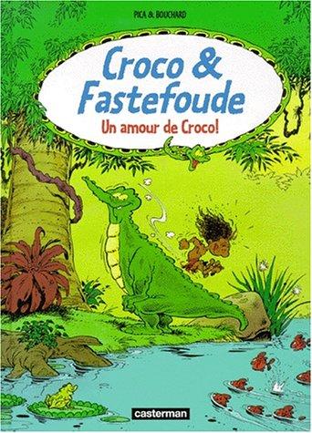 Croco et Fastefoude : Un amour de Croco