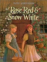 Rose Red and Snow White: A Grimms Fairy Tale