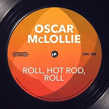 Roll, Hot Rod, Roll