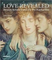 Love Revealed: Simeon Solomon And the Pre-raphaelites