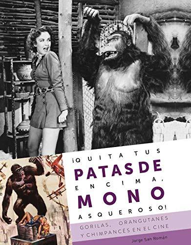 ¡Quita tus Patas De encima, Mono asqueroso!